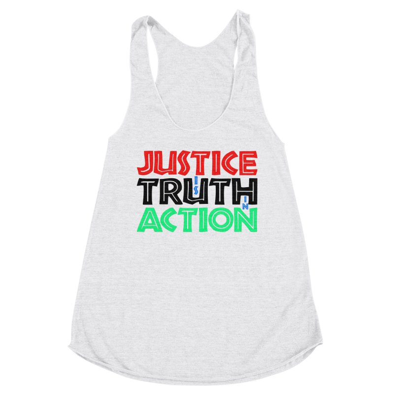 Justice is Truth in Action Women's Tank by MaddFictional's Artist Shop