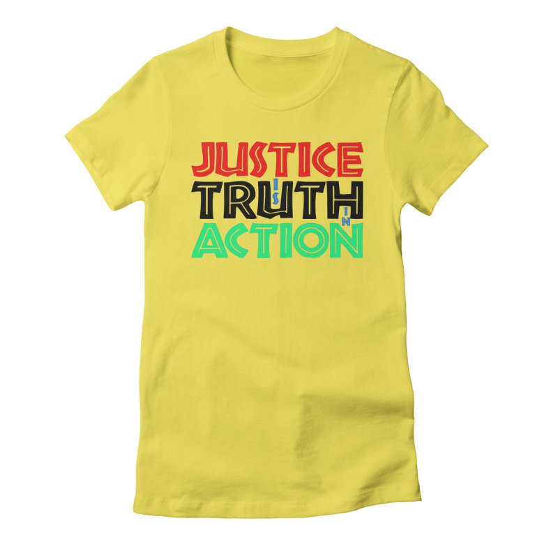 Justice is Truth in Action Women's T-Shirt by MaddFictional's Artist Shop