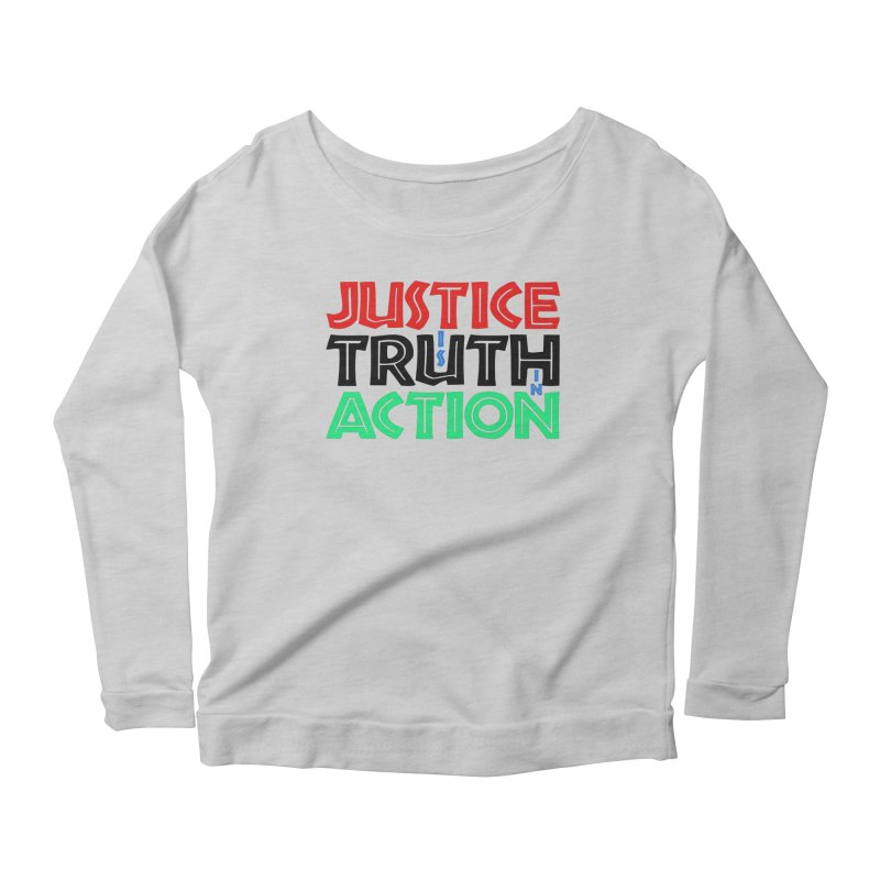 Justice is Truth in Action Women's Longsleeve T-Shirt by MaddFictional's Artist Shop