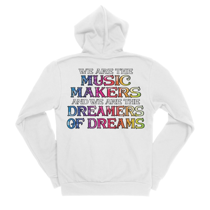 We Are The Music Makers Women's Zip-Up Hoody by MaddFictional's Artist Shop