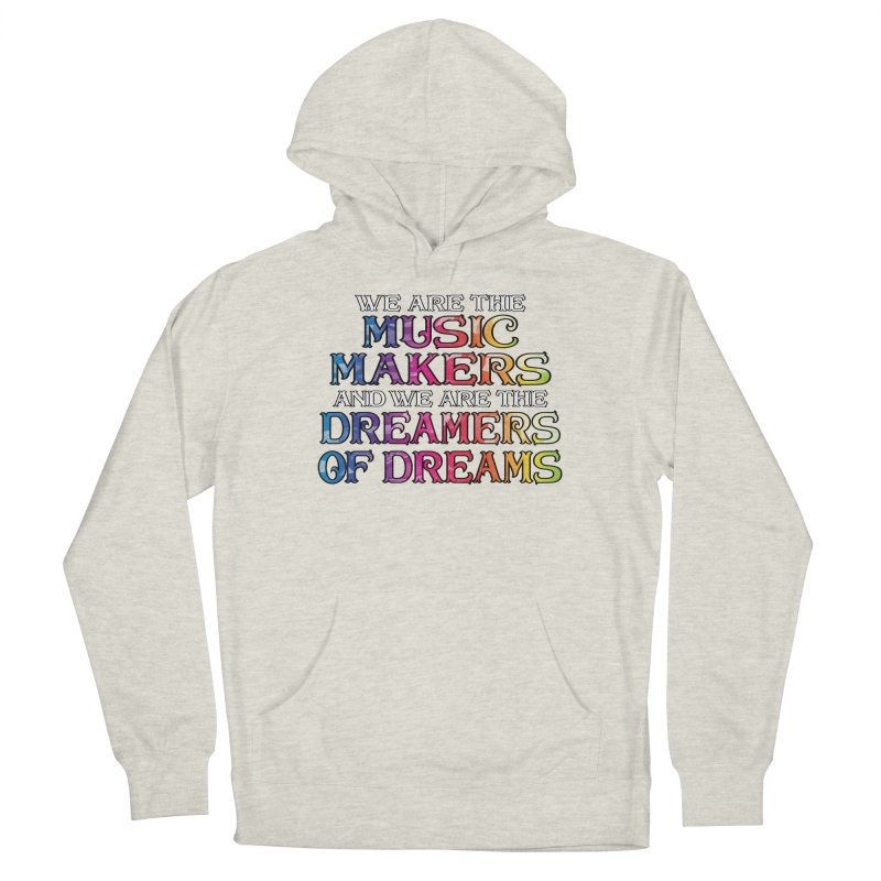 We Are The Music Makers Women's Pullover Hoody by MaddFictional's Artist Shop