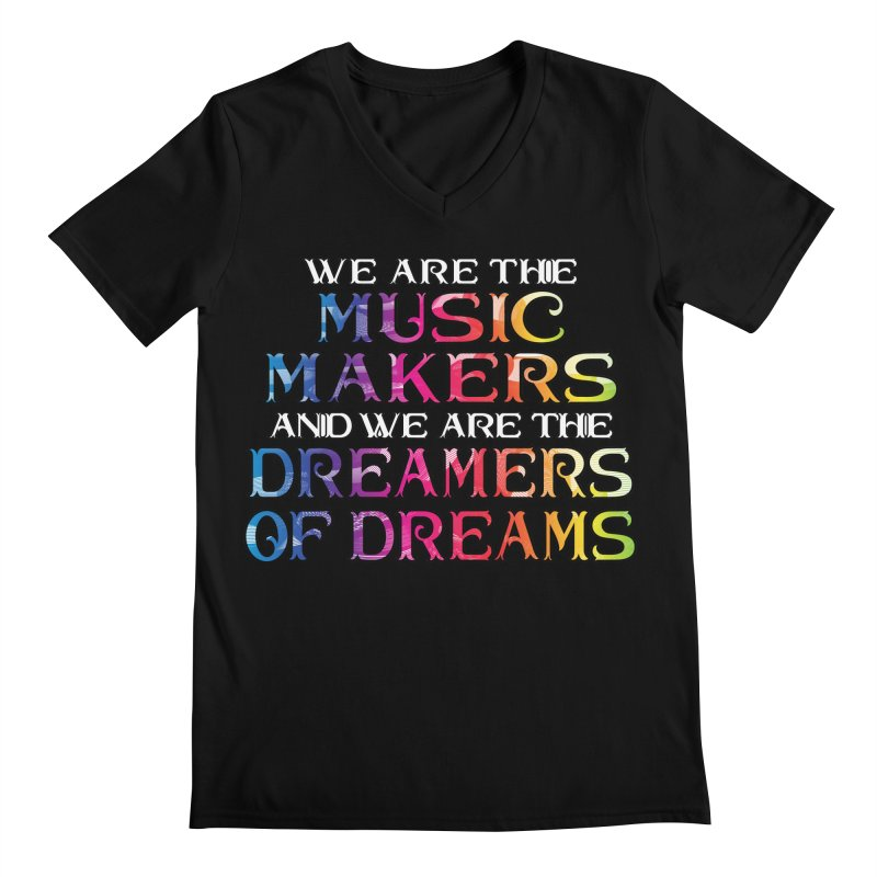 We Are The Music Makers Men's V-Neck by MaddFictional's Artist Shop