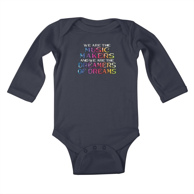 We Are The Music Makers Kids Baby Longsleeve Bodysuit by MaddFictional's Artist Shop