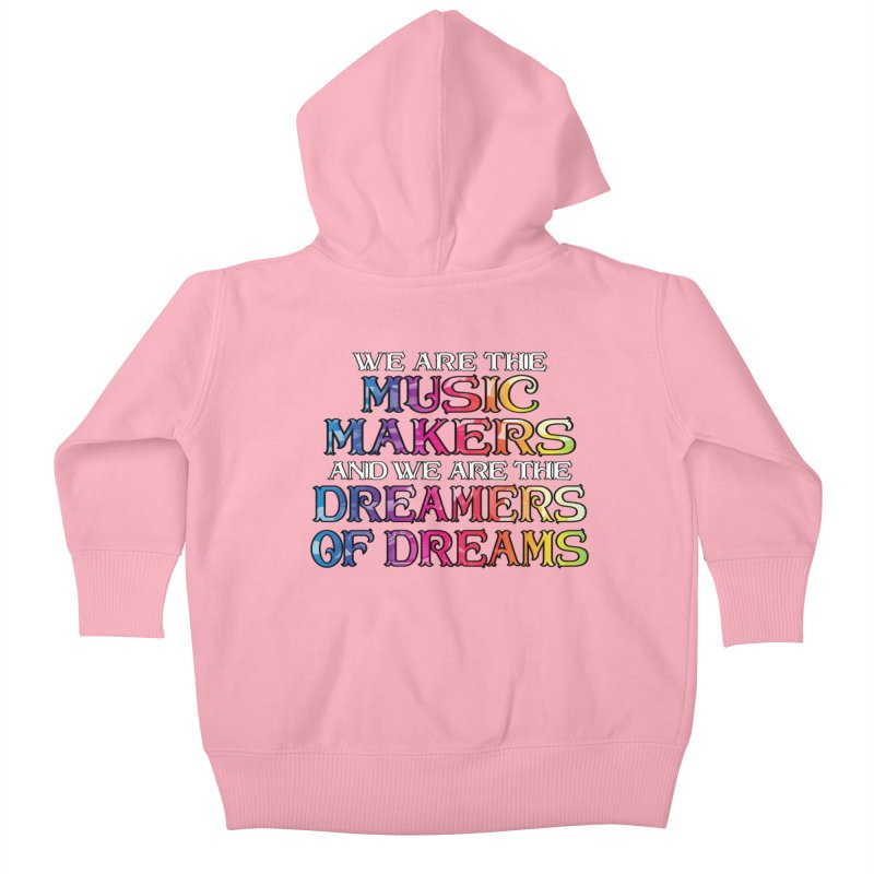 We Are The Music Makers Kids Baby Zip-Up Hoody by MaddFictional's Artist Shop