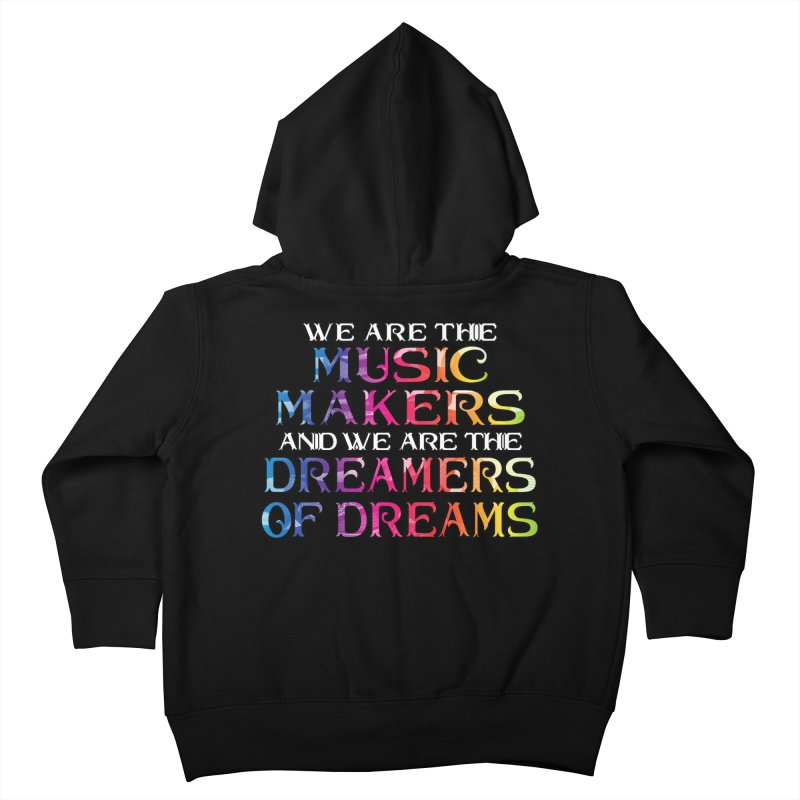 We Are The Music Makers Kids Toddler Zip-Up Hoody by MaddFictional's Artist Shop