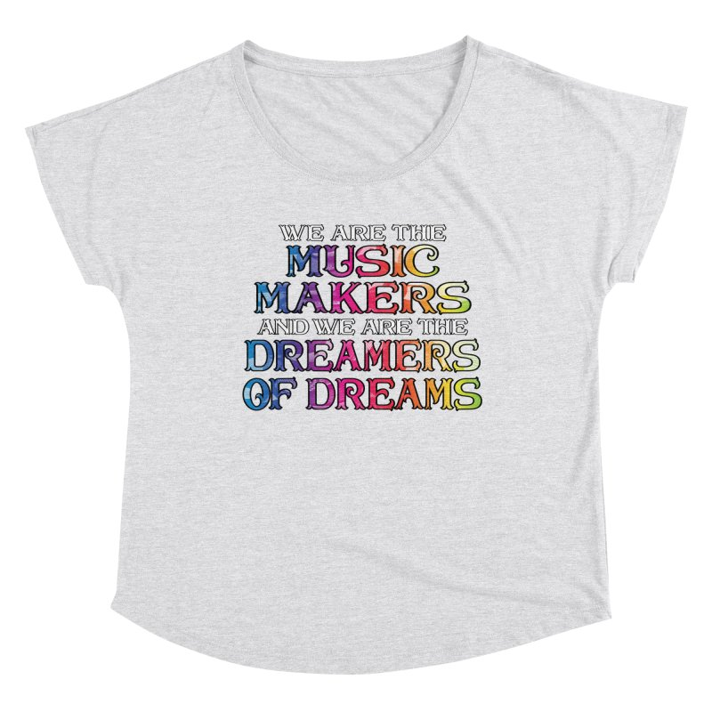 We Are The Music Makers Women's Scoop Neck by MaddFictional's Artist Shop
