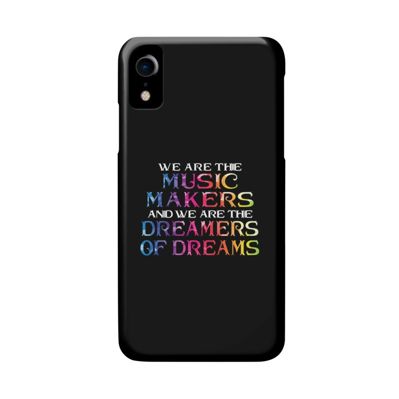 We Are The Music Makers Accessories Phone Case by MaddFictional's Artist Shop