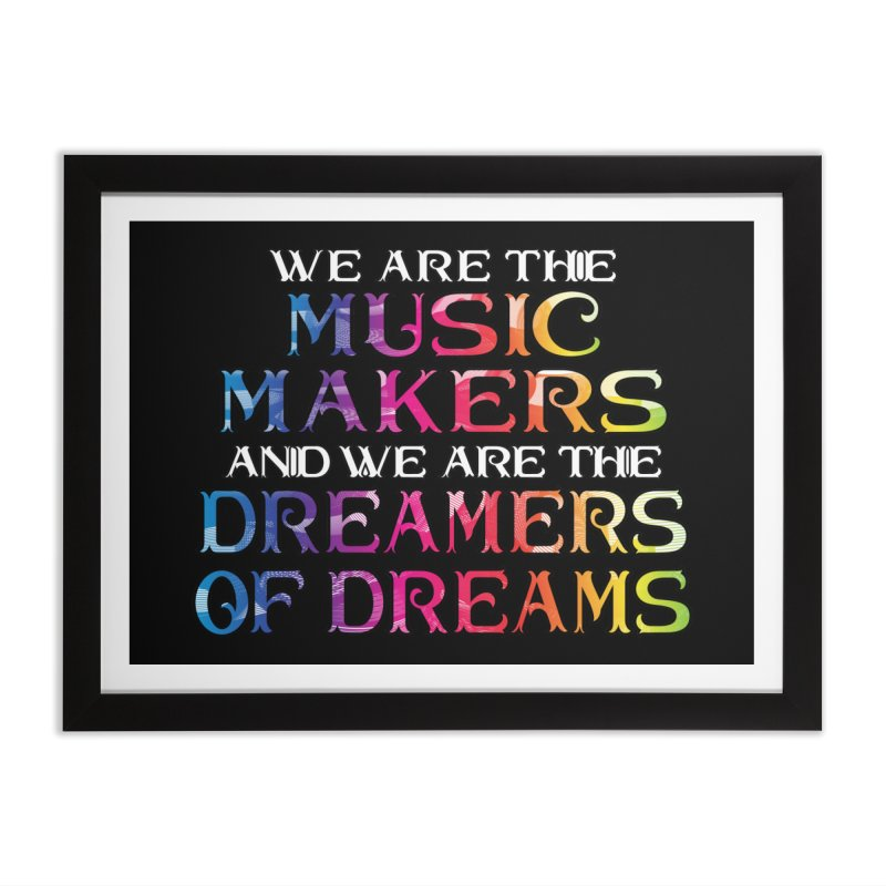 We Are The Music Makers Home Framed Fine Art Print by MaddFictional's Artist Shop