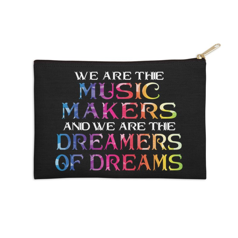 We Are The Music Makers Accessories Zip Pouch by MaddFictional's Artist Shop
