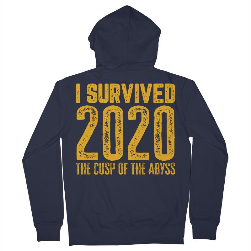 I Survived 2020 Women's Zip-Up Hoody by MaddFictional's Artist Shop