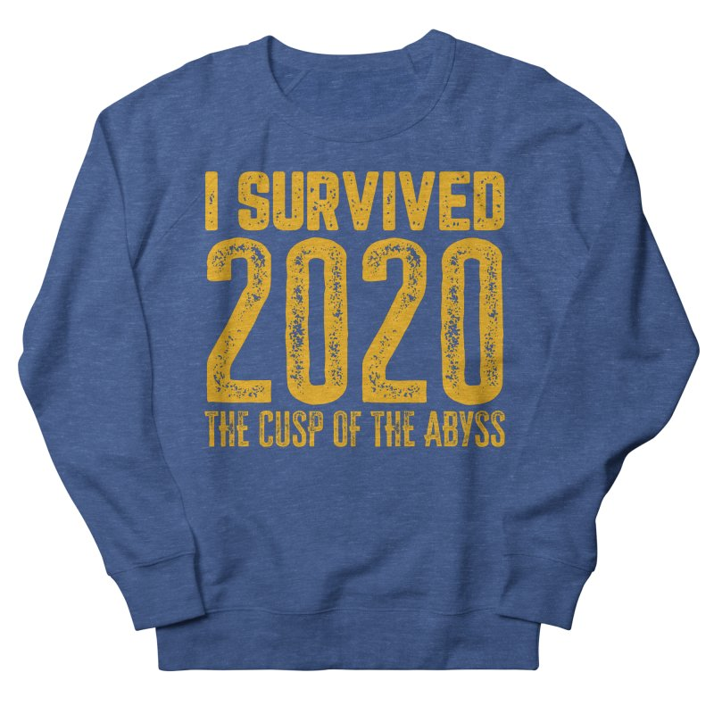 I Survived 2020 Men's Sweatshirt by MaddFictional's Artist Shop