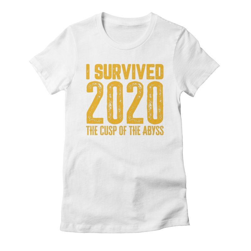 I Survived 2020 Women's T-Shirt by MaddFictional's Artist Shop