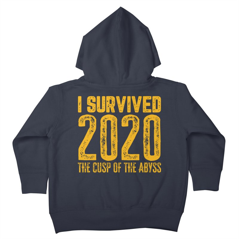 I Survived 2020 Kids Toddler Zip-Up Hoody by MaddFictional's Artist Shop