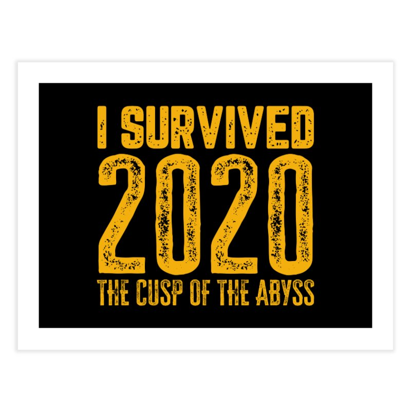 I Survived 2020 Home Fine Art Print by MaddFictional's Artist Shop