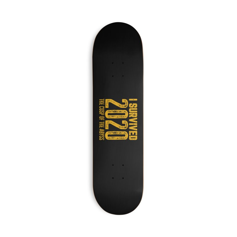 I Survived 2020 Accessories Skateboard by MaddFictional's Artist Shop