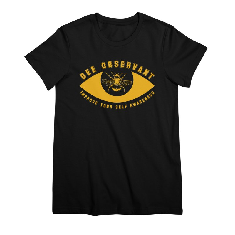 Bee Observant Women's T-Shirt by MaddFictional's Artist Shop