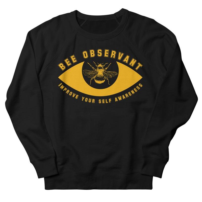 Bee Observant Women's Sweatshirt by MaddFictional's Artist Shop