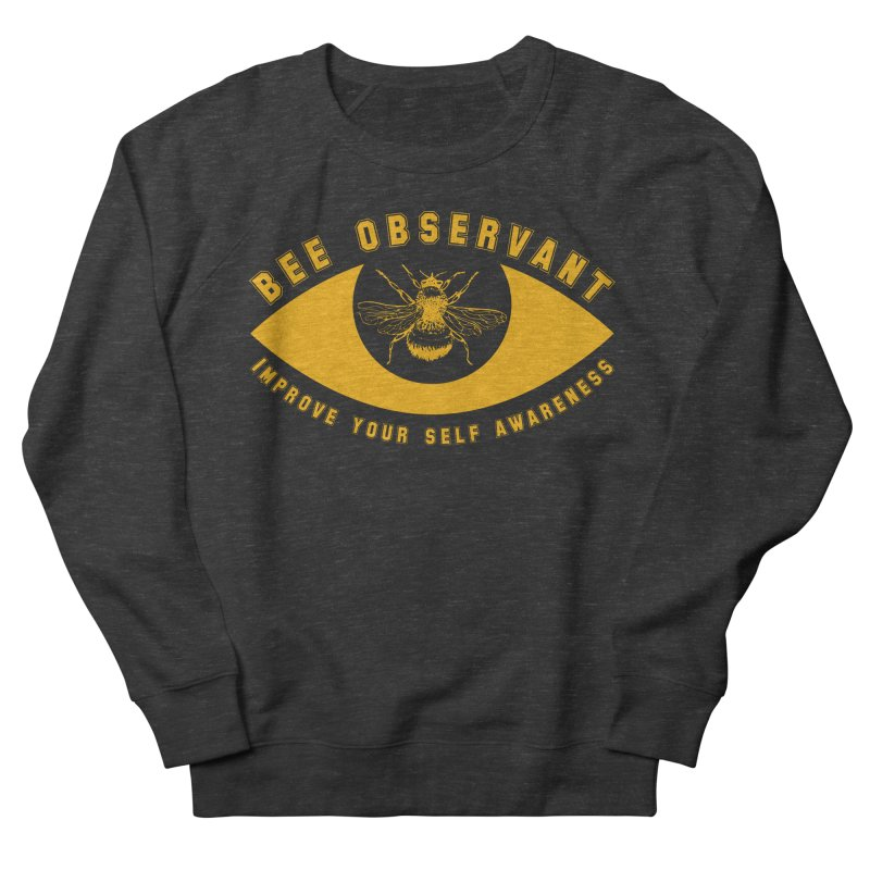 Bee Observant Men's Sweatshirt by MaddFictional's Artist Shop