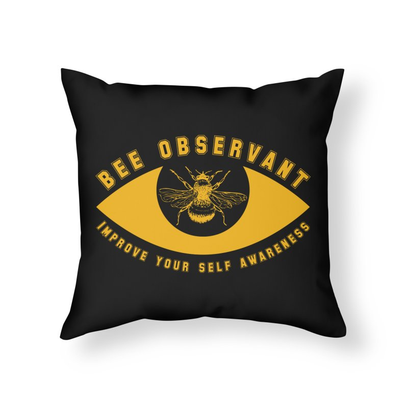 Bee Observant Home Throw Pillow by MaddFictional's Artist Shop