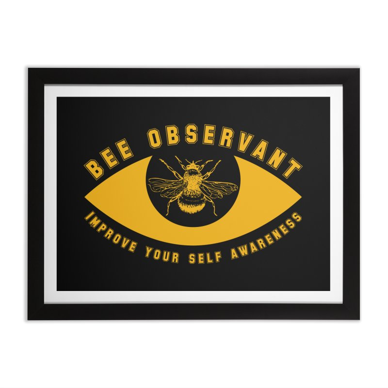 Bee Observant Home Framed Fine Art Print by MaddFictional's Artist Shop