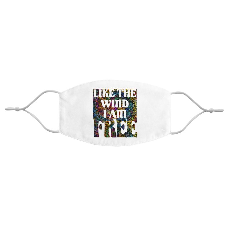 Like The Wind I Am Free Accessories Face Mask by MaddFictional's Artist Shop