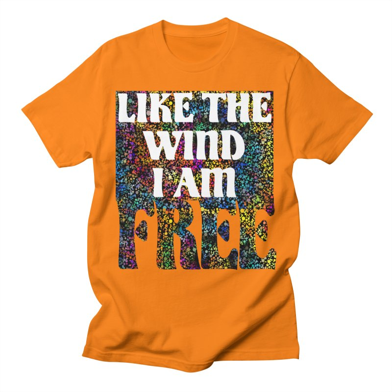 Like The Wind I Am Free Men's T-Shirt by MaddFictional's Artist Shop