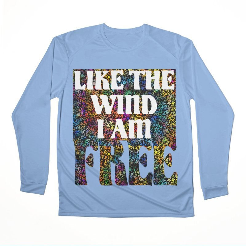 Like The Wind I Am Free Men's Longsleeve T-Shirt by MaddFictional's Artist Shop