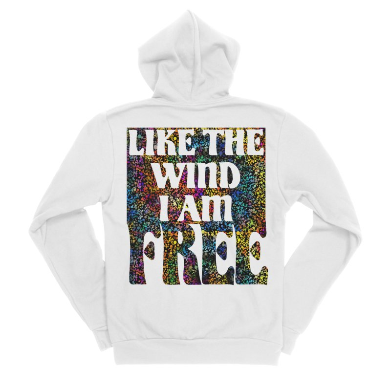 Like The Wind I Am Free Men's Zip-Up Hoody by MaddFictional's Artist Shop