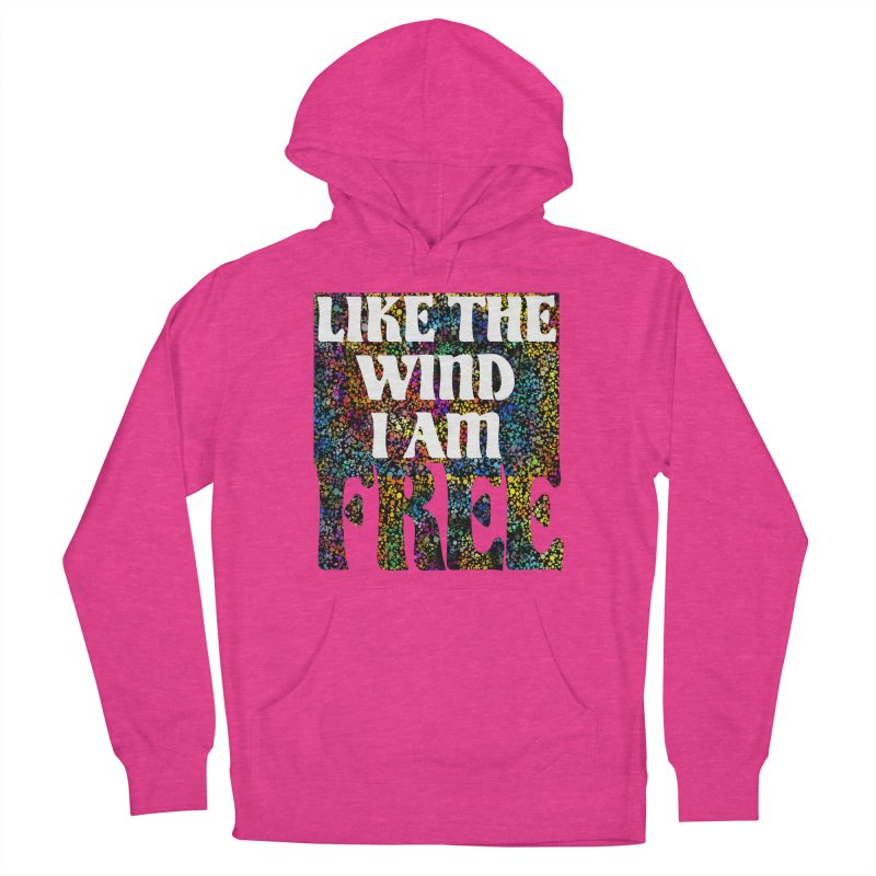 Like The Wind I Am Free Women's Pullover Hoody by MaddFictional's Artist Shop