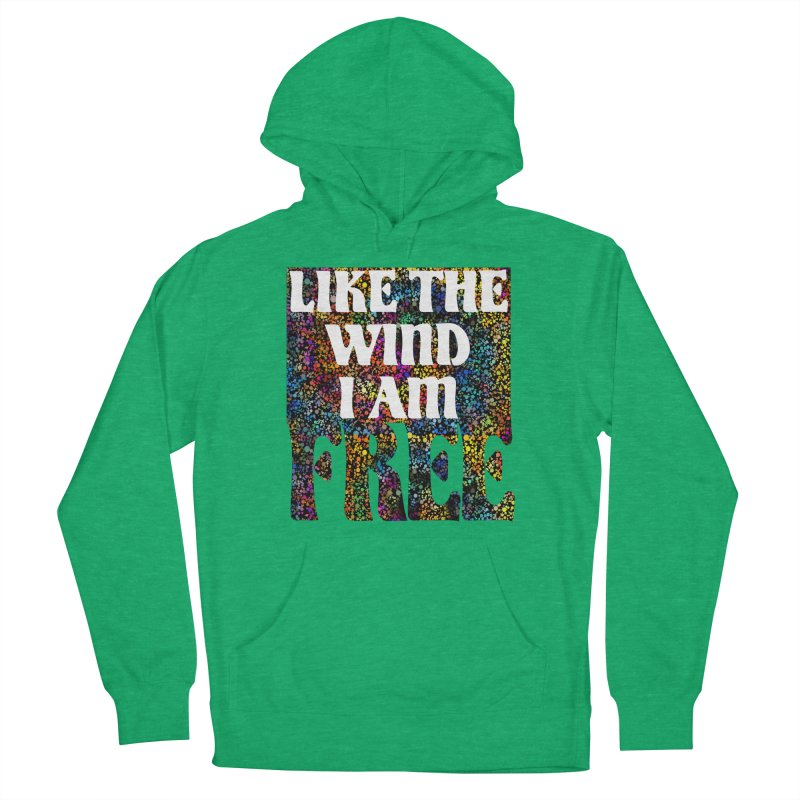 Like The Wind I Am Free Men's Pullover Hoody by MaddFictional's Artist Shop