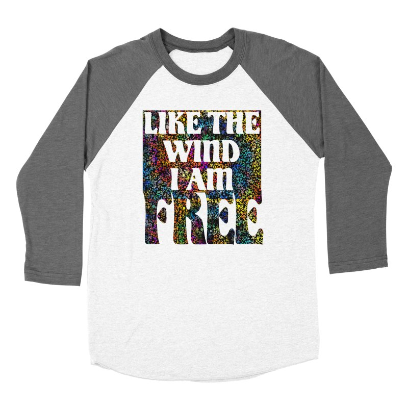 Like The Wind I Am Free Women's Longsleeve T-Shirt by MaddFictional's Artist Shop