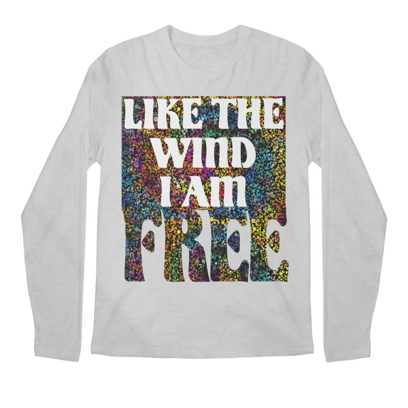 Like The Wind I Am Free Men's Longsleeve T-Shirt by MaddFictional's Artist Shop