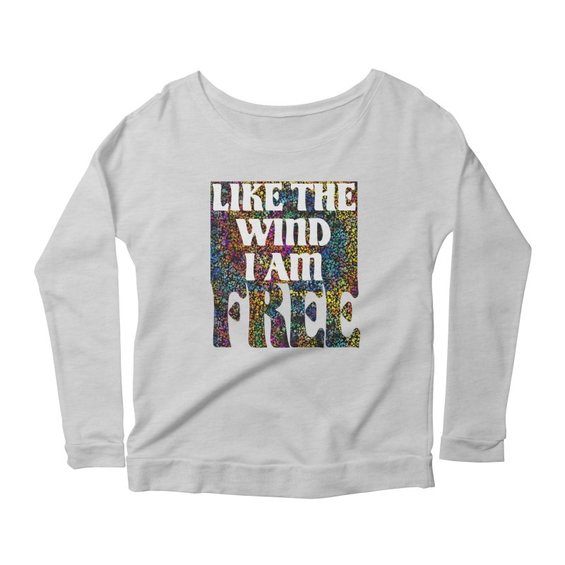 Like The Wind I Am Free Women's Longsleeve T-Shirt by MaddFictional's Artist Shop