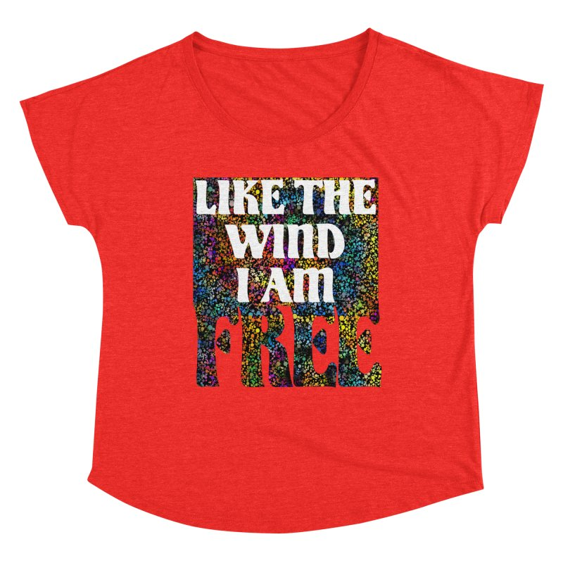 Like The Wind I Am Free Women's Scoop Neck by MaddFictional's Artist Shop