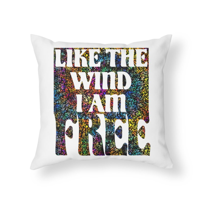 Like The Wind I Am Free Home Throw Pillow by MaddFictional's Artist Shop