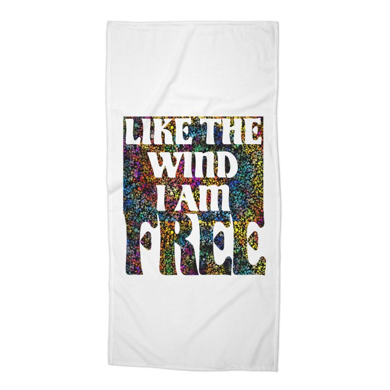 Like The Wind I Am Free Accessories Beach Towel by MaddFictional's Artist Shop