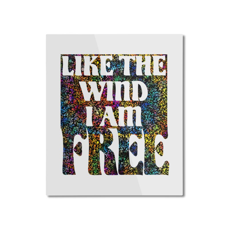 Like The Wind I Am Free Home Mounted Aluminum Print by MaddFictional's Artist Shop