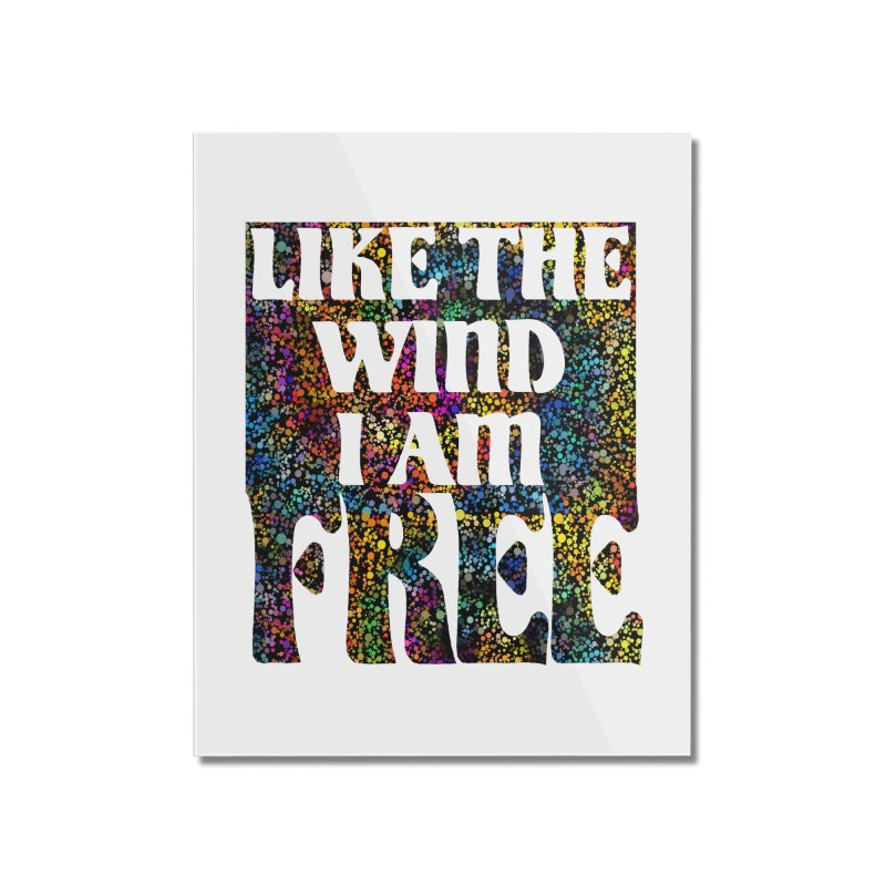 Like The Wind I Am Free Home Mounted Acrylic Print by MaddFictional's Artist Shop