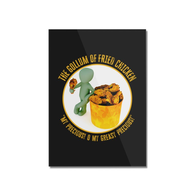 The Gollum of Fried Chicken Home Mounted Acrylic Print by MaddFictional's Artist Shop