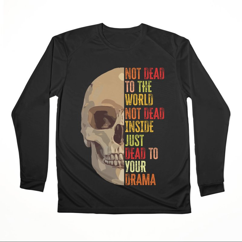 Not Dead Women's Longsleeve T-Shirt by MaddFictional's Artist Shop