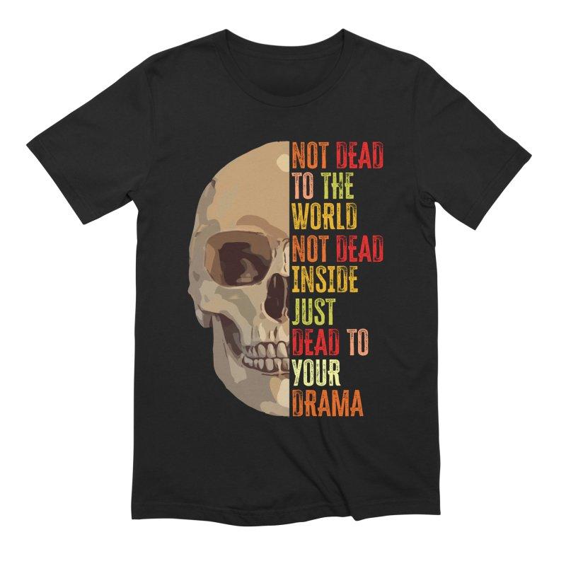 Not Dead Men's T-Shirt by MaddFictional's Artist Shop