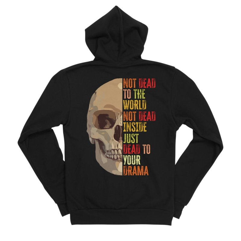 Not Dead Women's Zip-Up Hoody by MaddFictional's Artist Shop
