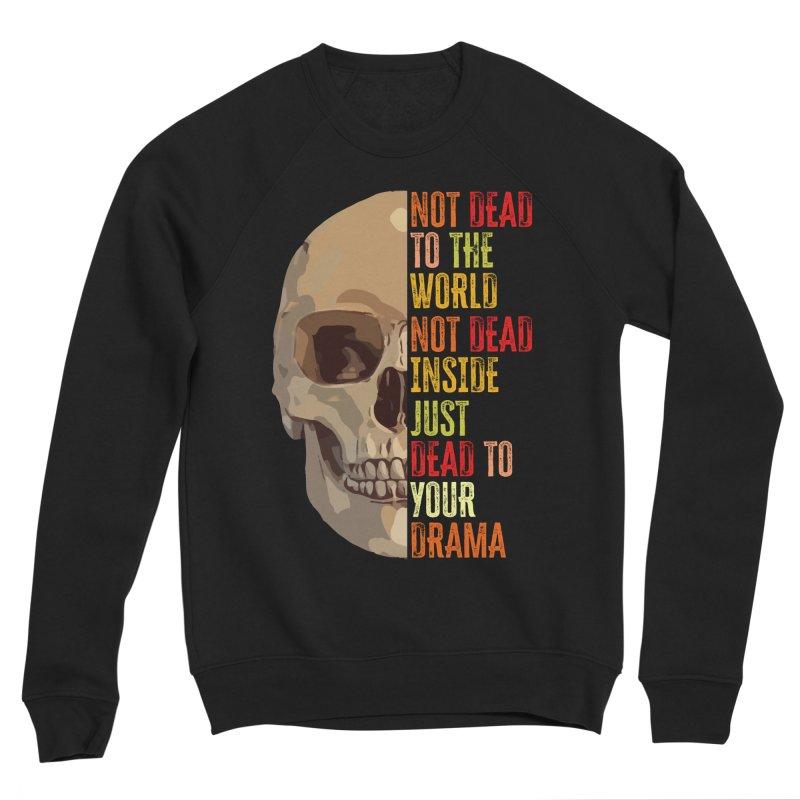 Not Dead Women's Sweatshirt by MaddFictional's Artist Shop