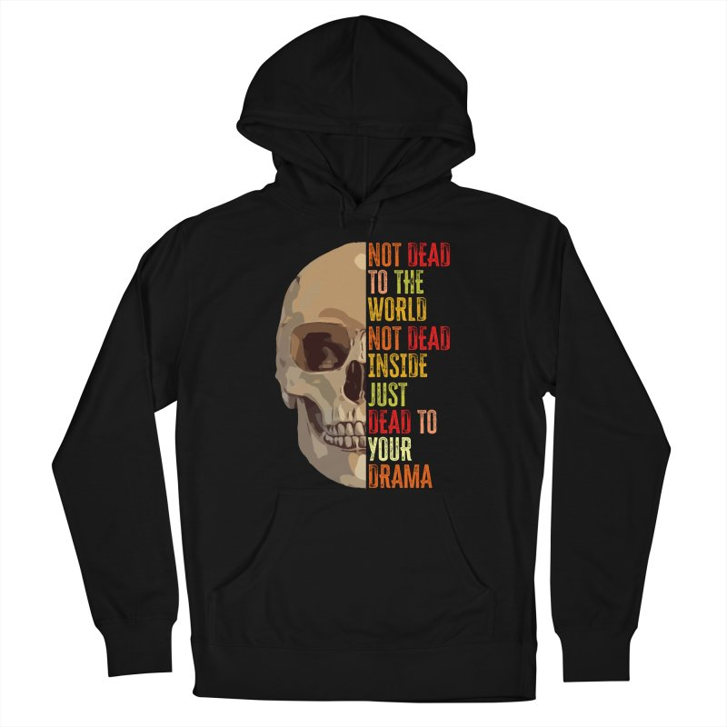 Not Dead Women's Pullover Hoody by MaddFictional's Artist Shop