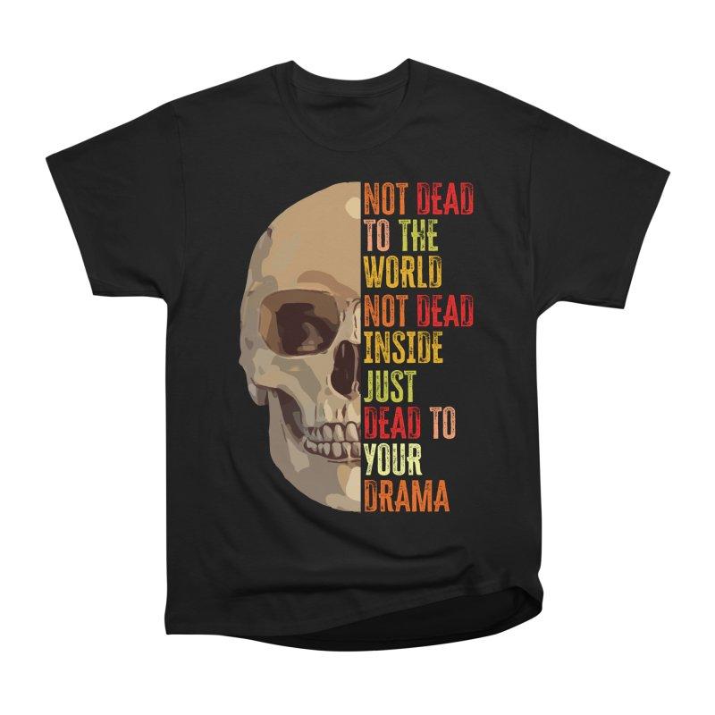Not Dead Women's T-Shirt by MaddFictional's Artist Shop