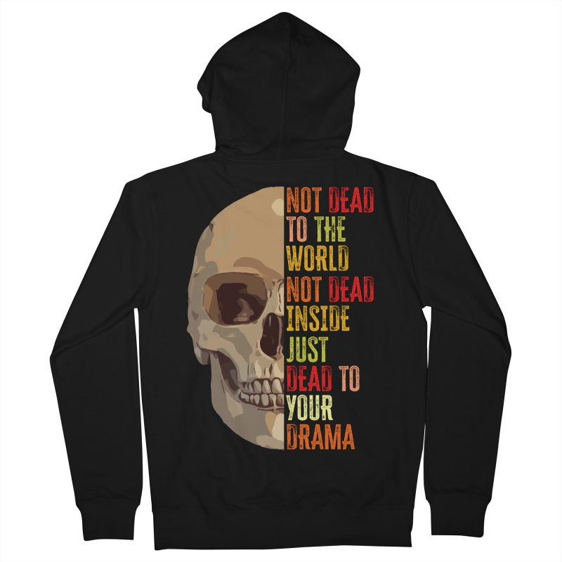Not Dead Men's Zip-Up Hoody by MaddFictional's Artist Shop