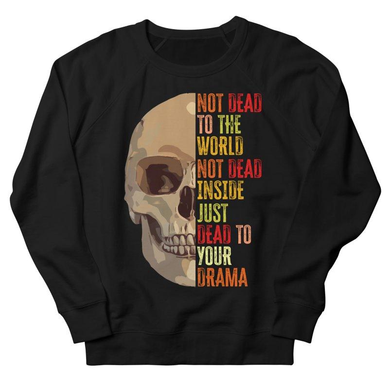 Not Dead Men's Sweatshirt by MaddFictional's Artist Shop