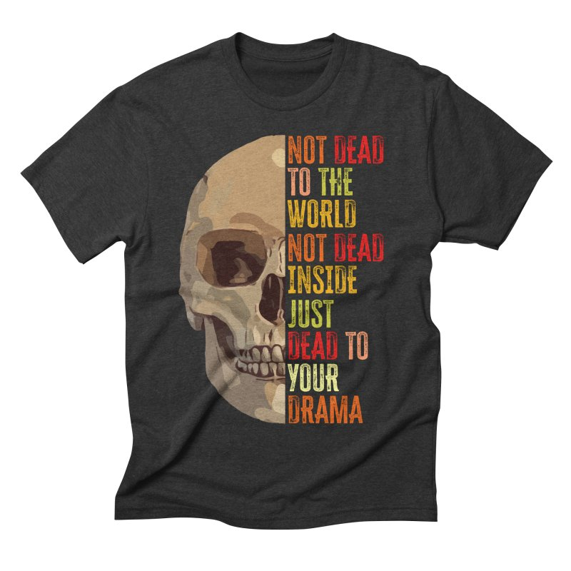 Not Dead Men's T-Shirt by MaddFictional's Artist Shop
