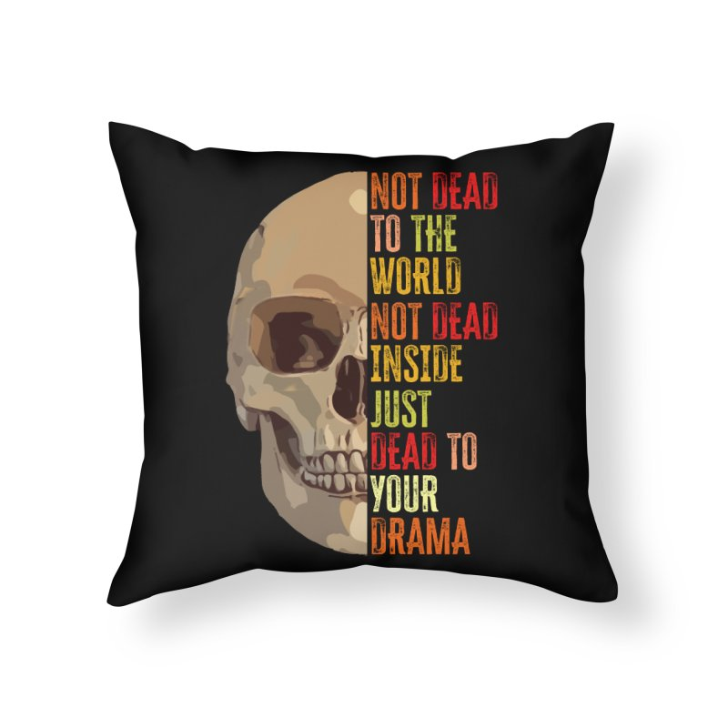 Not Dead Home Throw Pillow by MaddFictional's Artist Shop