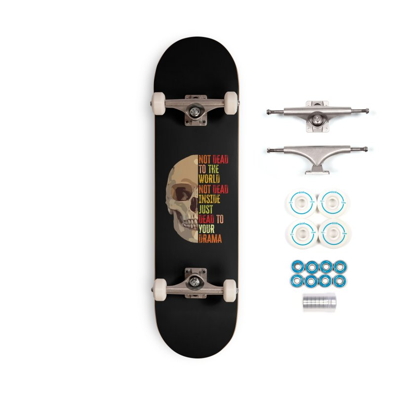 Not Dead Accessories Skateboard by MaddFictional's Artist Shop